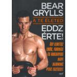 A Te életed - eddz érte (Bear Grylls)